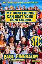 My Conference Can Beat Your Conference : Why the SEC Still Rules College...