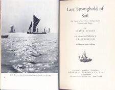 LAST STRONGHOLD OF SAIL . STORY OF ESSEX SAILING BARGES