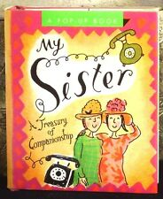My Sister A Treasury of Companionship Running Press Miniature Pop Up Edition DJ