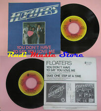 LP 45 7'' FLOATERS You don't have to say you love me Take one step at cd mc dvd*