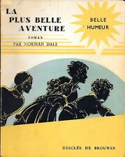 Norman Dale . LA PLUS BELLE AVENTURE . Belle Humeur Desclée de Brouwer 1949 .