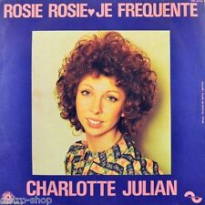 "7"" CHARLOTTE JULIAN Rosie Rosie / Je Fréquente SONOPRESSE Made France orig. 1973"