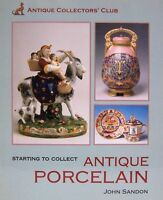 Starting to Collect Antique Porcelain by John Sandon (Hardcover) NEW