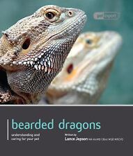 Pet Expert Ser.: Bearded Dragons : Understanding and Caring for Your Pet by...
