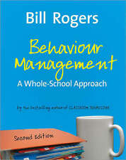 Behaviour Management: A Whole-School Approach by Bill Rogers, William A....