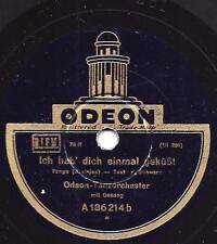 Odeon Tanz Orchester : Das Blumenmädchen von Neapel + Ich hab dich einmal geküss