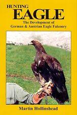 HOLLINSHEAD FALCONRY & HAWKING BOOK HUNTING EAGLE GOLDEN EAGLES hardback new