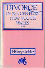 Divorce in 19th Century New South Wales by Hilary Golder sc 1st 1985