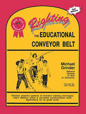 Righting the Educational Conveyor Belt by Michael Grinder (Paperback, 1991)