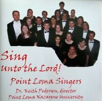 Point Loma Singers  Sing Unto The Lord   Keith Pedersen CD Album