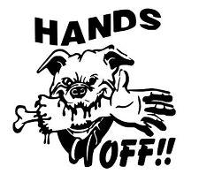 Hands Off Chien Vinyl Decal/Autocollant
