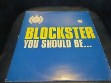 "BLOCKSTER You Should Be 12"" 1999  vinyl record Ministry Of Sound MOS128"