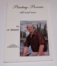 1990 book PRINTING PROCESSES OLD AND NEW by Jr Shaver Morgantown WV