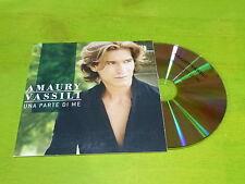 AMAURY VASSILI : UNA PARTE DI ME !!!!!! RARE CD PROMO!!!!!!!!!!!!!!!!