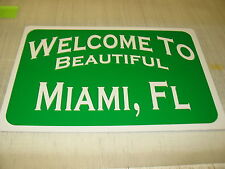 Welcome to Beautiful Miami Florida City Limit Sign 4 Man Cave Prop Ice House Bar
