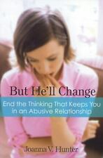 But He'll Change: End the Thinking That Keeps You in Abusive Relationships (Pape