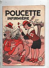 Poucette infirmière. Par Perré. Ed. Rouff 1951. Bel état
