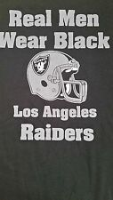 """Los Angeles Raiders  """"REAL MEN WEAR BLACK""""  Extra Large T- Shirt New"""