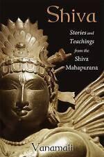 Shiva: Stories and Teachings from the Shiva Mahapurana by Vanamali...