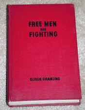 FREE MEN ARE FIGHTING THE STORY OF WORLD WAR II BY OLIVER GRAMLING AND A.P.