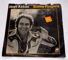 Hoyt Axton Boney Fingers b/w Life Machine 1974 A&M 1607 45RPM Pic Slv Strong VG+
