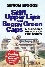 STIFF UPPER LIPS & BAGGY GREEN CAPS: SLEDGER'S HISTORY OF ASHES (cricket)