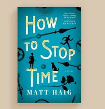 How to Stop Time by Haig, Matt Brand New Hardcover 2017