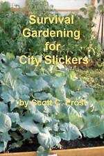 NEW Survival Gardening for City Slickers (Volume 1) by Mr Scott C. Frost