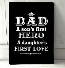 Dad I Son's First Hero & a daughters first love Fathers Day A4 metal plaque