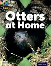 Project X Origins: Pink Book Band, Oxford Level 1+: My Home: Otters at Home, .