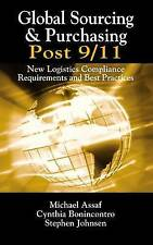 Global Sourcing & Purchasing Post 9/11: New Logistics Compliance Requirements An