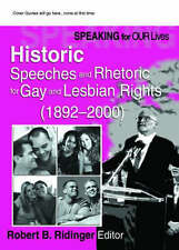 Speaking for Our Lives: Historic Speeches and Rhetoric for Gay and Lesbian Right