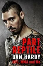 Part Reptile: UFC, MMA and Me by Dan Hardy (Hardback, 2017) NEW #eblft