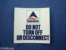 DELTA AIR LINES - DATAS II DECAL - DO NOT TURN OFF OR DISCONNECT 2 X 2""