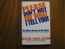 DR. BOB NELSON Signed Book (PLEASE DON'T JUST DO WHAT I TELL YOU! -2001 1st Edit