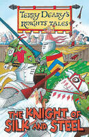 Terry Deary, The Knight of Silk and Steel (Knights' Tales), Very Good Book