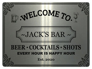 244 Personalised WELCOME TO YOUR NAME BAR Metal Aluminium Sign Door Plaque Pub
