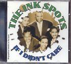 THE INK SPOTS - If i didn't care - CD 1996 USATO OTTIME CONDIZIONI