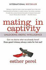 Mating in Captivity: Unlocking Erotic Intelligence (Paperback or Softback)