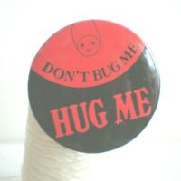 Pinback Don't Bug Me Hug Me Metal Pin