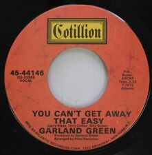 Soul 45 Garland Green - You Can'T Get Away That Easy / Get Rich Quick On Cotilli