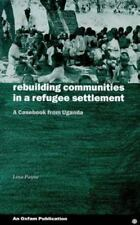 Rebuilding Communities in a Refugee Settlement (Oxfam Development Casebook Serie