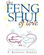 The Feng Shui of Love: Arranging Your Home to Attract and Hold Love-With