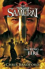 The Ring of Fire (Young Samurai, Book 6),Chris Bradford