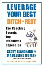 Leverage Your Best, Ditch the Rest: The Coaching Secrets Top Execs Depend On