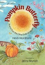 Pumpkin Butterfly: Poems from the Other Side of Nature-ExLibrary