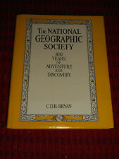 National Geographic 100 Years of Adventure and Discovery HC/DJ Book CDB BRYAN