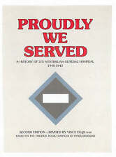 Proudly We Served: A History of 2/5 Australian General Hospital 1940-1945 by Australian Military History Publications (Hardback, 2007)