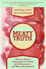 The Meaty Truth: Why Our Food Is Destroying Our Health and-ExLibrary