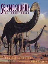 Seismosaurus: The Earth Shaker by Professor Gillette, David: Used